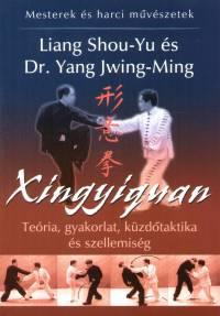 Liang Shou-Yu - Dr. Yang Jwing-Ming - Xingyiquan