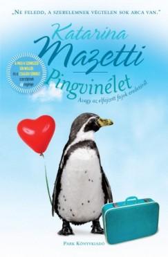 Pingvinélet (Mazetti Katarina)