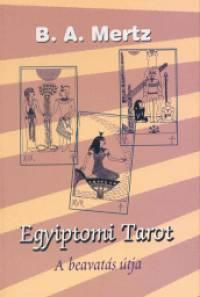 Bernd A. Mertz - Egyiptomi Tarot