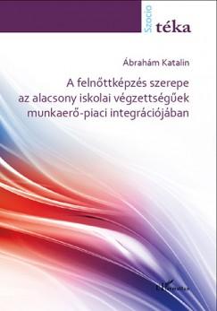 Ábrahám Katalin - Felnőttként az iskolapadban