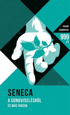 Lucius Annaeus Seneca - A gondviselésről és más írások