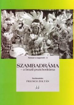 Figusch Zoltán  (Szerk.) - Szambadráma - A brazil pszichodráma 6.