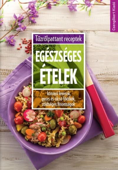 Toró Elza  (Szerk.) - Egészséges ételek