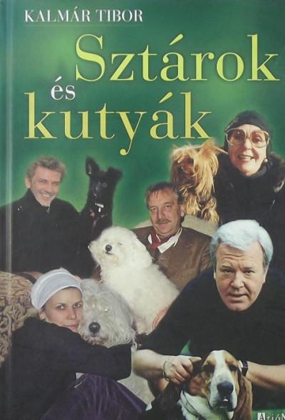 Kalmár Tibor - Sztárok és kutyák
