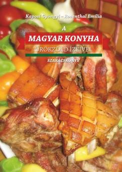 Kaposi Gyöngyi - Rosenthal Emília - A Magyar konyha örökzöld ízeivel