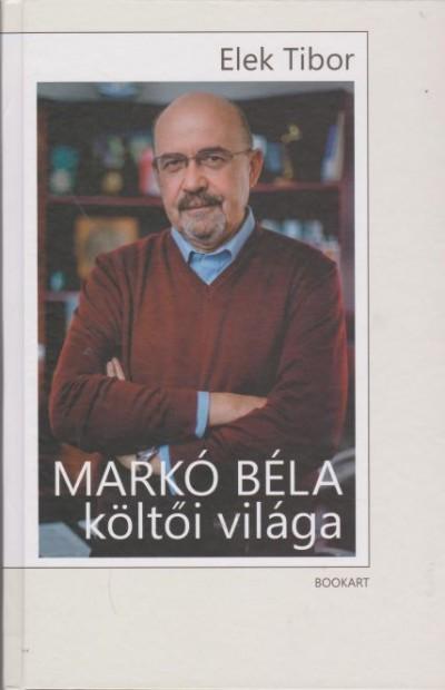 Elek Tibor - Markó Béla költői világa
