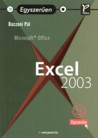 Baczoni Pál - Egyszerűen Microsoft Office Excel 2003