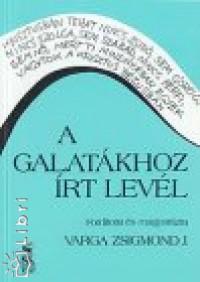 Dr. Varga Zsigmond J. - A galatákhoz írt levél