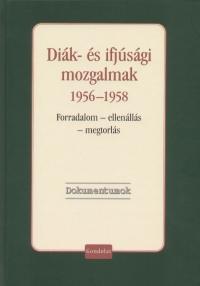 Vida István  (Szerk.) - Diák- és ifjúsági mozgalmak 1956-1958