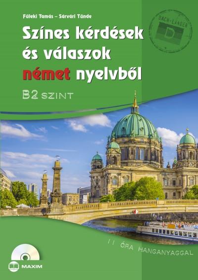 Füleki Tamás - Sárvári Tünde - Színes kérdések és válaszok német nyelvből - B2 szint - CD-melléklettel