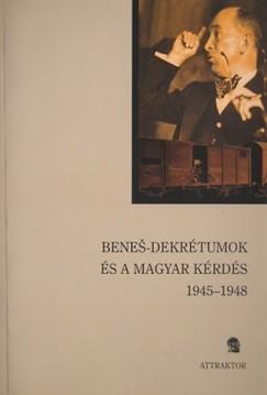 Popély Árpád  (Szerk.) - Stefan Sutaj  (Szerk.) - Szarka László  (Szerk.) - A Benes-dekrétumok és a magyar kérdés 1945-1949