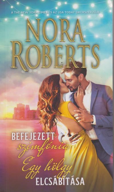 Nora Roberts - Egy hölgy elcsábítása / Befejezett Szimfónia