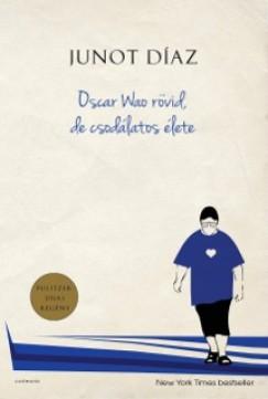 Junot Díaz - Oscar wao rövid, de csodálatos élete