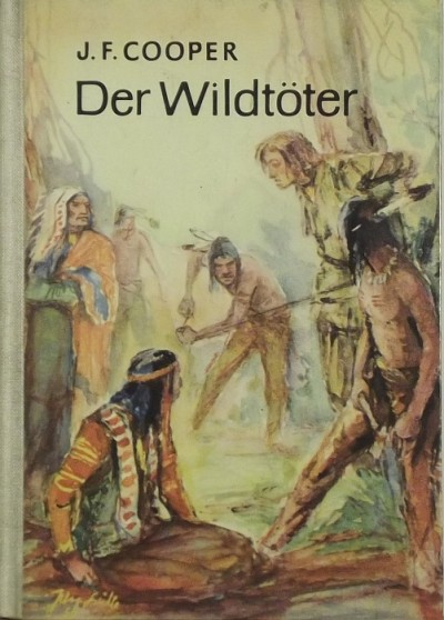 James Fenimore Cooper - Der Wildtöter