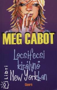 Meg Cabot - Locsifecsi királynő New Yorkban