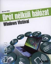 Michael Miller - Drót nélküli hálózat Windows Vistával