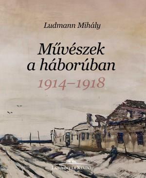Ludmann Mih�ly - M�v�szek a h�bor�ban