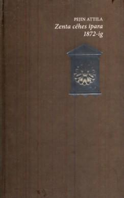 Pejin Attila - Zenta céhes ipara 1872-ig