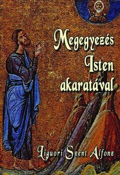 Liguori Szt. Alfonz - Megegyezés Isten akaratával