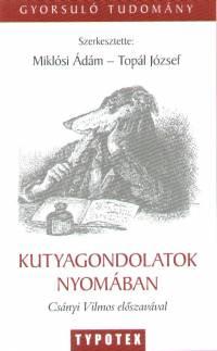 Miklósi Ádám  (Szerk.) - Topál József  (Szerk.) - Kutyagondolatok nyomában