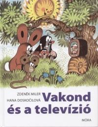 Hana Doskocilová - Zdenek Miler - Vakond és a televízió