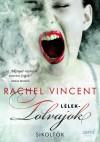 Rachel Vincent - L�lektolvajok