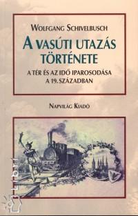 Wolfgang Schivelbusch - A vasúti utazás története