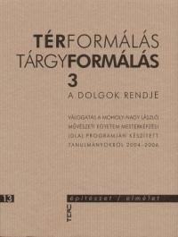 Vámos Dominika  (Szerk.) - Térformálás - Tárgyformálás 3.