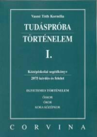 Vasné Tóth Kornélia - Tudáspróba - Történelem I.