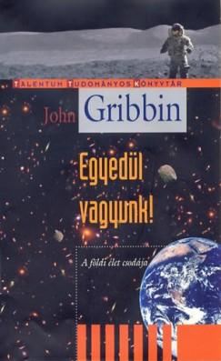 John Gribbin - Egyedül vagyunk!