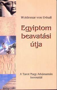 Woldemar Von Uxkull - Egyiptom beavatási útja