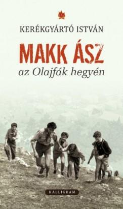 Kerékgyártó István - Makk ász az olajfák hegyén