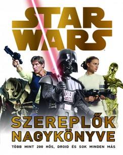 Jo Casey - Jo Casey  (Szerk.) - Star Wars - Szereplők nagykönyve