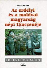 Pávai István - Az erdélyi és a moldvai magyarság népi tánczenéje