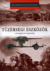 Hans Halberstadt - Tüzérségi eszközök a középkortól napjainkig