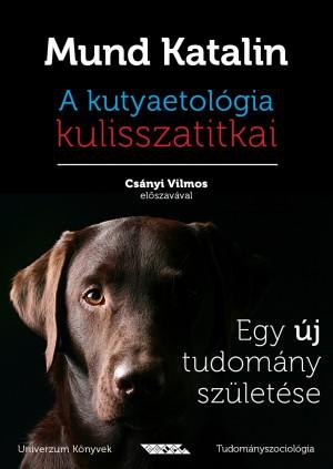 Mund Katalin - A kutyaetol�gia kulisszatitkai