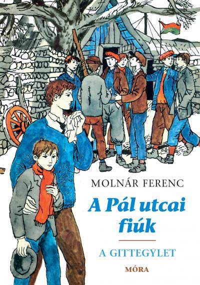 Molnár Ferenc - A Pál utcai fiúk - A Gittegylet
