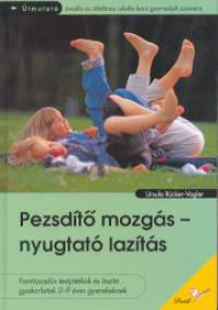 Ursula Rücker-Vogler - Pezsdítő mozgás - nyugtató lazítás