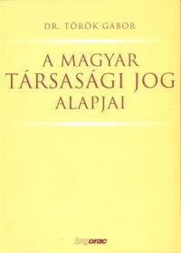 Dr. Török Gábor - A magyar társasági jog alapjai