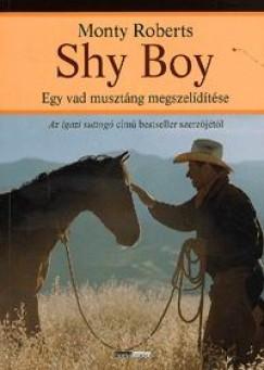 Monty Roberts - Shy Boy - Egy vad musztáng megszelídítése