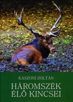 Kászoni Zoltán - Háromszék élő kincsei