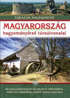 Nagy Balázs - Magyarország hagyományőrző túraútvonalai