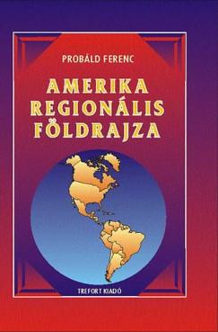 Probáld Ferenc - Amerika regionális földrajza