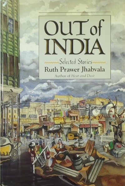 Ruth Prawer Jhabvala - Out of India