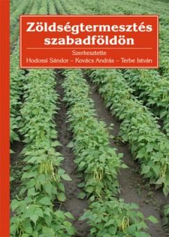 Hodossi Sándor  (Szerk.) - Kovács András  (Szerk.) - Terbe István  (Szerk.) - Zöldségtermesztés szabadföldön