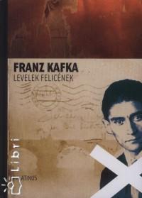 Franz Kafka - Levelek Felicének
