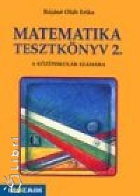 Rójáné Oláh Erika - Matematika tesztkönyv 2. 10 o.