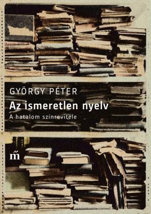Gy�rgy P�ter - Az ismeretlen nyelv