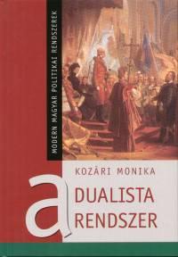 Kozári Monika - A dualista rendszer