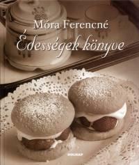 Móra Ferencné - Édességek könyve